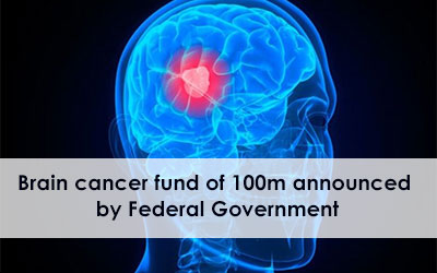 Brain cancer fund of $100m announced by Federal Government